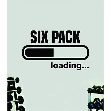 Six Pack Loading Quote Wall Decal Sticker Vinyl Art Home Decor Bedroom Boy Girl Inspirational Motivational Gym Fitness Health Exercise Lift Beast