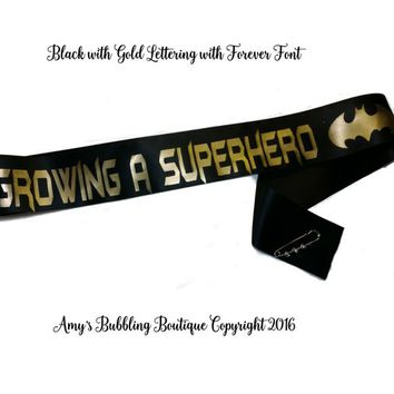Growing a Superhero Sash, Batman Baby Shower Sash for mommy to be to wear at Baby Shower or Baby Sprinkle, Comes with a Rhinestone Pin