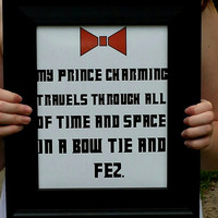 The Doctor My Prince Charming Typography Print. Time Lord Art. 8x10 Art Print.