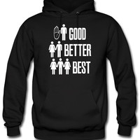Good Better Best Sex hoodie