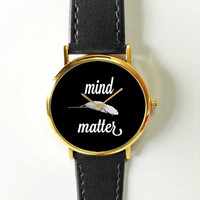 Quotes Watch , Mind Over Matter Watch, Women Watches, Men's Watch, Leather Watch, Vintage Style Watch, Gold Rose Gold Watch, Silver watch