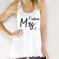 Future Mrs. Tank top. Future Mrs.Bride to be tank top.wedding gift. bridal shower.Bachelorette party. Workout tank top.Running crossfit top.