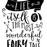 Life Itself Is the Most Wonderful Fairy Tale Print / Hans Christian Andersen Quote / Nursery Print / Black and White Typography Print