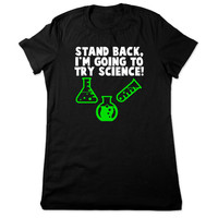 Funny Science Shirt, Geek, Stand Back Im Going To Try Science TShirt, Funny TShirt, Chemistry T Shirt, Geeky Tee, Ladies Women Plus Size
