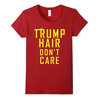 Trump Hair Dont Care Funny Political T-shirt