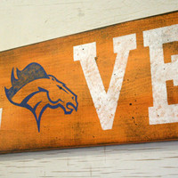 Denver Broncos Sign Love Distressed Wood Sign Handmade Handpainted Rustic Sign Orange and Blue Decor Rustic Sports Sign
