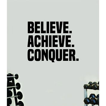 Believe Achieve Conquer Wall Decal Home Decor Bedroom Room Vinyl Sticker Art Teen Work Out Quote Gym Fitness Lift Strong Inspirational Motivational Health