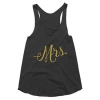 Mrs. gold, bride, wedding, honeymoon, bachelorette, wedding shower, bridal shower, racerback tank, graphic tee, Yoga Top, Gym Top