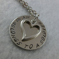 Military -  My heart belongs to a soldier - Hand stamped charm and necklace