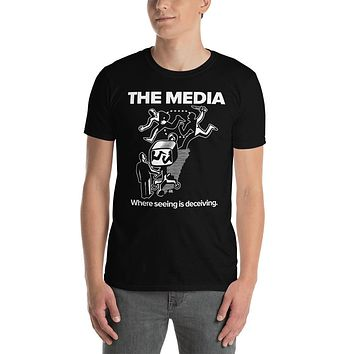 The Media Where Seeing Is Deceiving Unisex T-Shirt