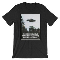 I Want To Believe I'll Collect Social Security UFO Parody Shirt