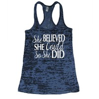 She Squats Clothing She Believed She Could So She Did Burnout Gym Tank Top