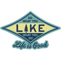 Do What You Like Die Cut Sticker|Life is good
