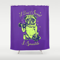 I Don't Sweat I Sparkle Shower Curtain by Huebucket