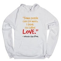 some people care too much. I think its called love.-White Hoodie