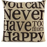 You Can Never Have Too Much Happy - Throw Pillow 15-3/4 x 15-3/4-in