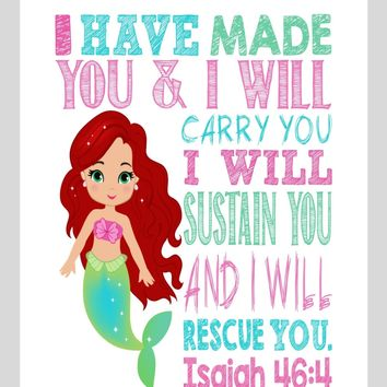 Ariel Christian Princess Nursery Decor Wall Art Print - I have made you and I will rescue you - Isaiah 46:4