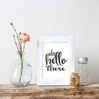 """Motivational quote Love quote Typography Wall Art Typography Poster """"Why Hello There"""" Inspirational Quote Happy Print Wall Art Home Decor"""