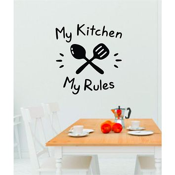 My Kitchen My Rules Wall Decal Sticker Bedroom Room Art Vinyl Home Decor Teen Food Kitchen Family Funny Love Eat Chef Cook Mom