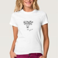 "Cute Minimal Sketch Flowers ""These are for you."" Tshirt"