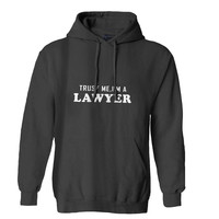 Trust Me I m A Lawyer Mens Hoodie and Womens Hoodie