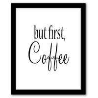 INSTANT DOWNLOAD, But First Coffee, Dining Room Art, Office Art, Kitchen Art, Printable Art, Kitchen Quote, Coffee Art, White & Black Art