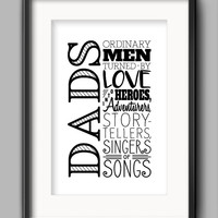 """Printable Dads Poster - """"Ordinary Men Turned By Love Into Heroes, Adventurers, Story-Tellers, Singers of Songs"""""""