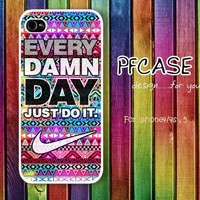 Nike JUST DO IT every damn day : case For Iphone 4,5/Samsung S2,S3,S4