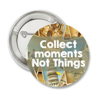 Collect Moments Not Things pinback button travel postcards badge traveler magnet wanderlust patch pins lapel pin quote gift vacation life