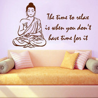 Buddha Wall Decal Quote The Time To Relax is When You Don't Have Time for It Vinyl Stickers Bedroom Interior Design Living Room Decor KI83