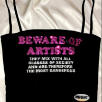 SWEET LORD O'MIGHTY! BEWARE OF ARTISTS CAMI