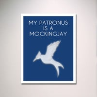 "Hunger Games and Harry Potter Inspired My Patronus Is a Mockingjay Poster 8"" x 10"" Poster Print / Typography / Minimalist Design"