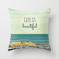 Life is Beautiful Throw Pillow by RDelean
