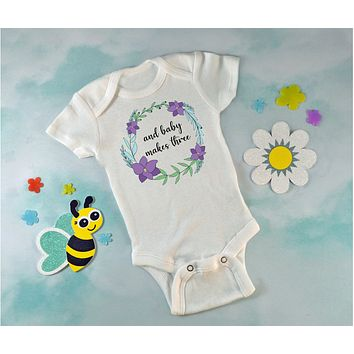 And Baby Makes Three Baby Onesuit®, Pregnancy Announcement, Pregnancy Reveal, New Dad, New Grandparents
