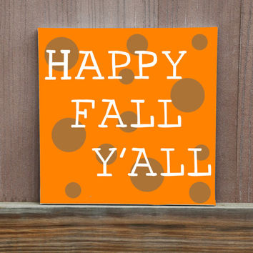 Happy Fall Y'all Hand Painted Canvas Wall Decor For Fall Halloween Thanksgiving