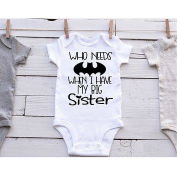 Who Needs Superheros When I've Got My Big Sister Shirt | Bodysuit