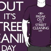 Freak Out It's Street Cleaning Day