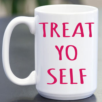 Treat Yo Self Coffee Mug