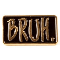 Bruh Pin by Ruined Rep