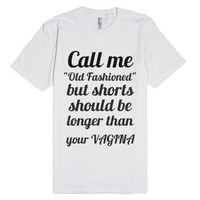 Call me old fashioned but shorts should be longer-White T-Shirt
