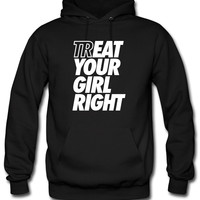 Treat Eat Your Girl Right Hoodie