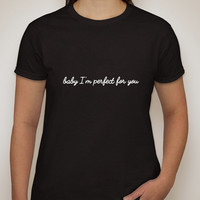"One Direction ""Baby I'm Perfect for You"" T-Shirt"