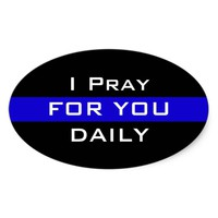 I PRAY FOR YOU DAILY SUPPORT POLICE BUMPER STICKER