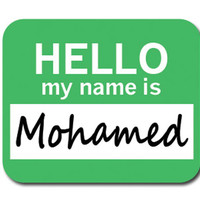 Mohamed Hello My Name Is Mouse Pad