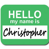 Christopher Hello My Name Is Mouse Pad
