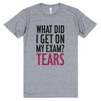 What Did I Get On My Exam? (Tears)-Unisex Athletic Grey T-Shirt