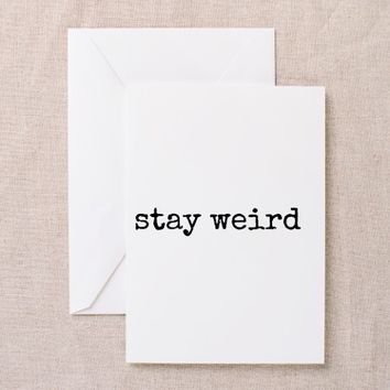Stay Weird black Greeting Cards
