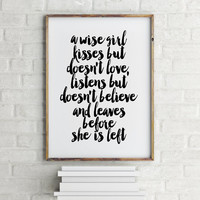 MARILYN MONROE Quote, Wise Girl Kisses Doesn't Love Leaves Left,Monroe Quote,Typography Print,Best Words,Fashion Print,For Girl,Girl Room