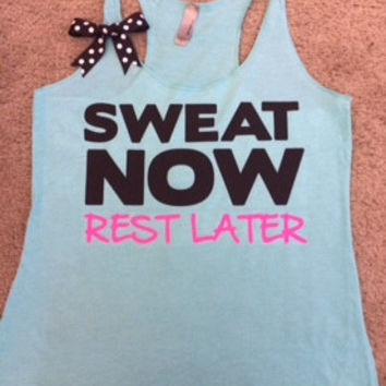 Sweat Now Rest Later - AQUA - Ruffles with Love - Racerback Tank - Womens Fitness - Workout Clothing - Workout Shirts with Sayings
