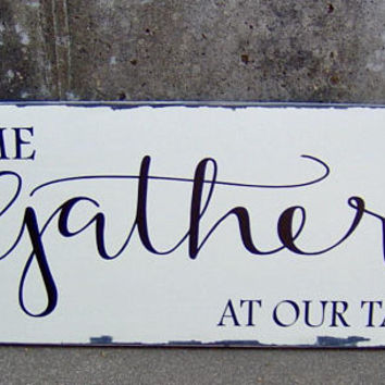 Come Gather At Our Table Wood Vinyl Sign Farmhouse Cottage Wall Decor Porch Sign Wall Sign Living Dining Room Family Gathering Signs Kitchen
